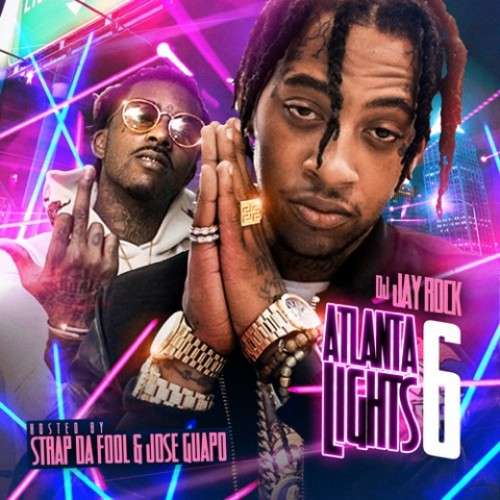 Various Artists - Atlanta Lights 6 (Hosted By Strap Da Fool & Jose Guapo)