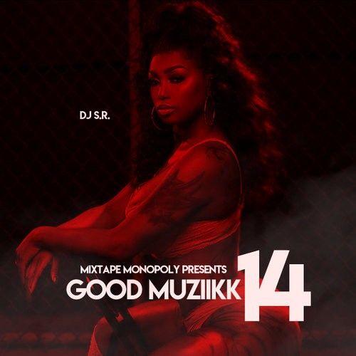 Good Muziikk 14 - DJ S.R., Mixtape Monopoly