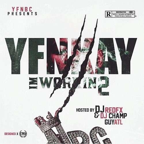 YFN Kay - I'm Workin 2