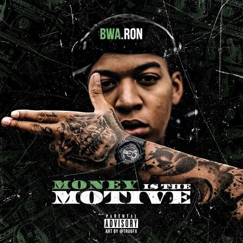 Money Is The Motive - BWA Ron