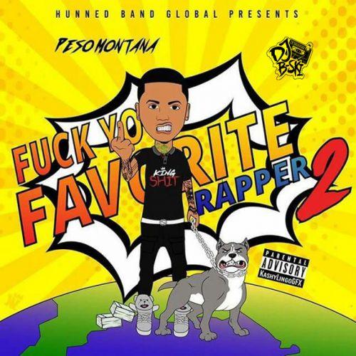 Fuck Yo Favorite Rapper 2 - Peso Montana (DJ B-SKI)