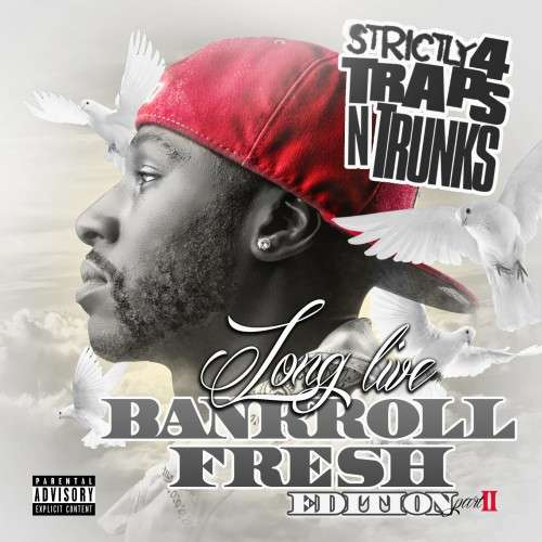 Various Artists - Strictly 4 The Traps N Trunks (Long Live Bankroll Fresh Edition Pt. 2)