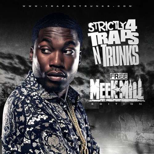 Various Artists - Strictly 4 The Traps N Trunks (Free Meek Mill Edition)