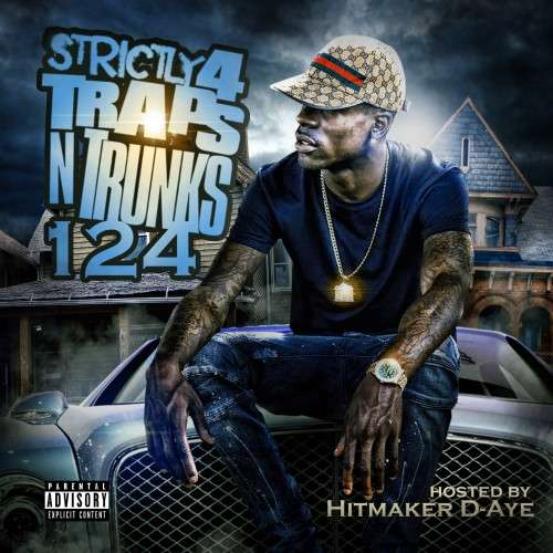 Various Artists - Strictly 4 The Traps N Trunks 124 (Hosted By D-Aye)