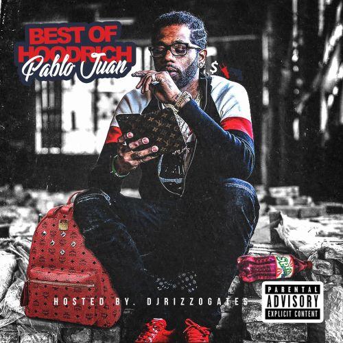 Best of Hoodrich Pablo Juan Vol.1 - Hoodrich Pablo Juan (DJ Rizzo Gates)
