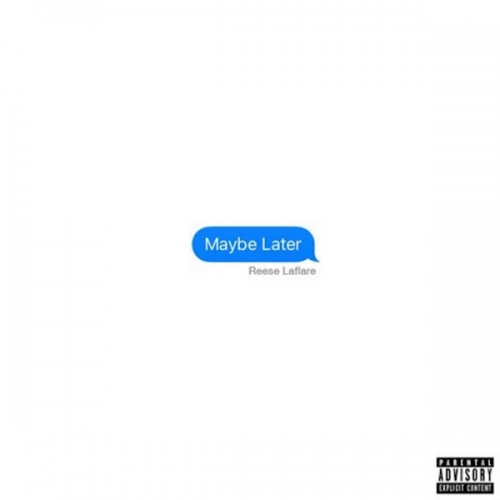Maybe Later - Reese LaFlare