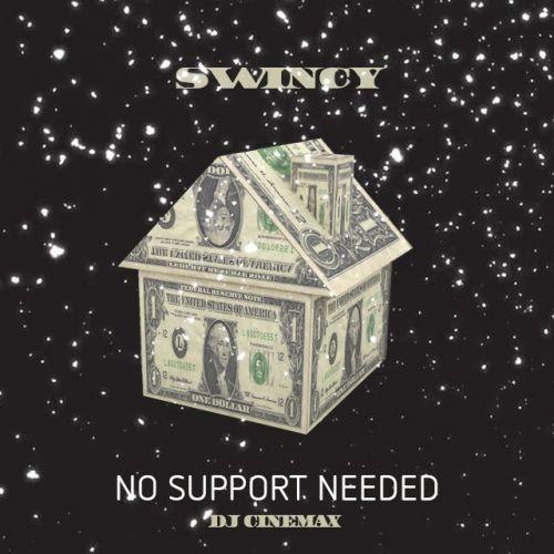 No Support Needed - Swincy (DJ Cinemax)
