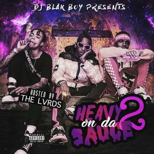 Various Artists - Heavy On Da Sauce 2 (Hosted By The Lvrds)