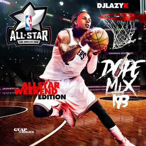 Dope Mix 193 (Hosted By Rich The Kid) - DJ Lazy K