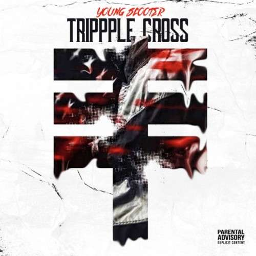 Young Scooter - Trippple Cross