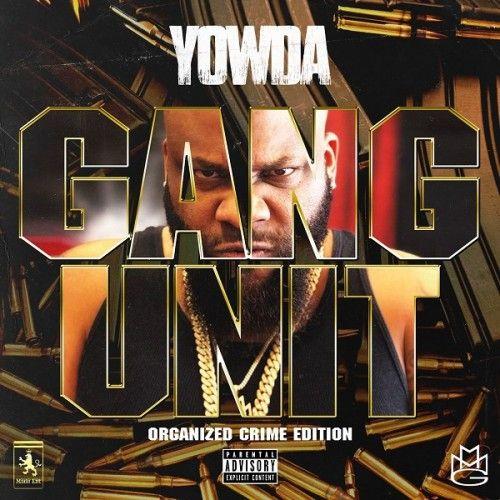 Gang Unit: Organized Crime Edition  - Yowda (Trap-A-Holics)