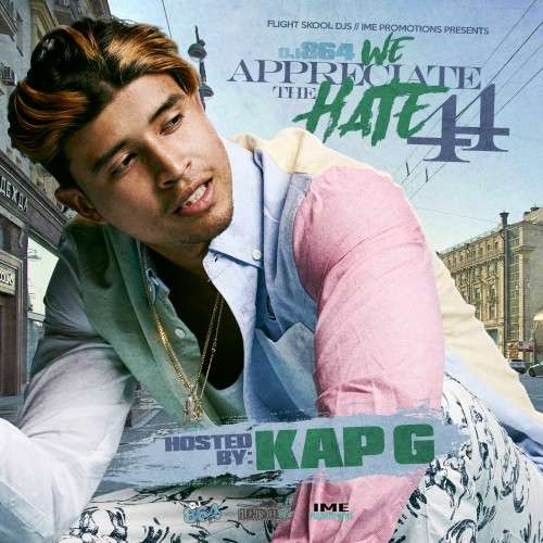 Various Artists - We Appreciate The Hate 44 (Hosted By Kap G)