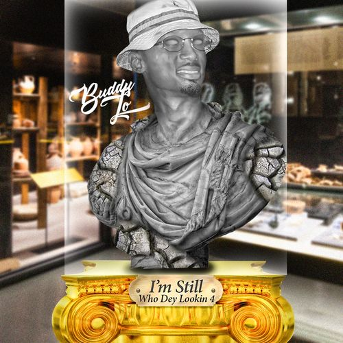 I'm Still Who Dey Lookin 4 - Buddy Lo (DJ Cinemax)