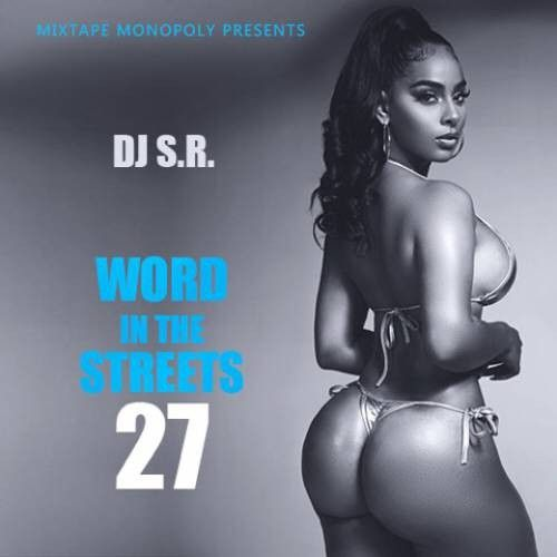 Word In The Streets 27 - DJ S.R., Mixtape Monopoly