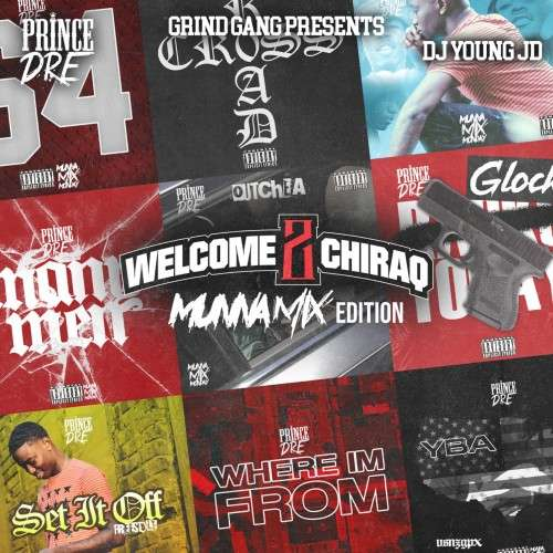 Prince Dre - Welcome 2 Chiraq (MunnaMix Edition)