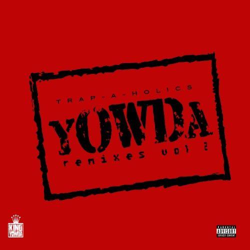 Remixes 2  - Yowda (Trap-A-Holics)