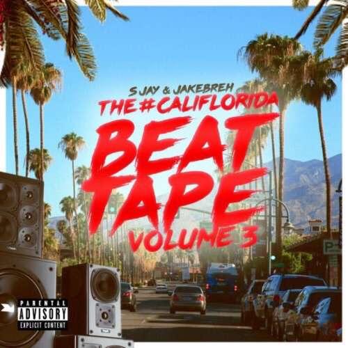 S Jay & Jakebreh - The #CaliFlorida Beat Tape Volume 3