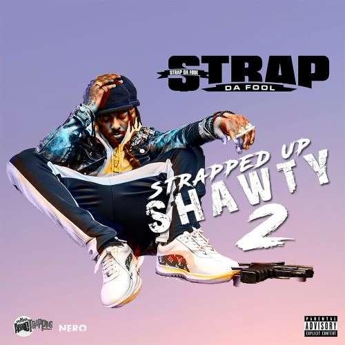 Strap - Strapped Up Shawty 2
