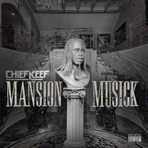 Chief Keef - Mansion Musick