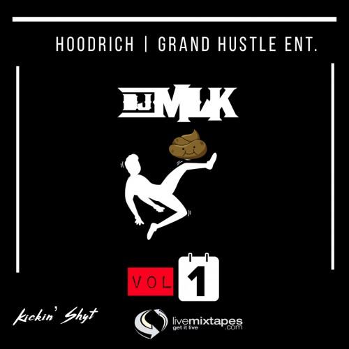 #KickinShyt  - DJ MLK