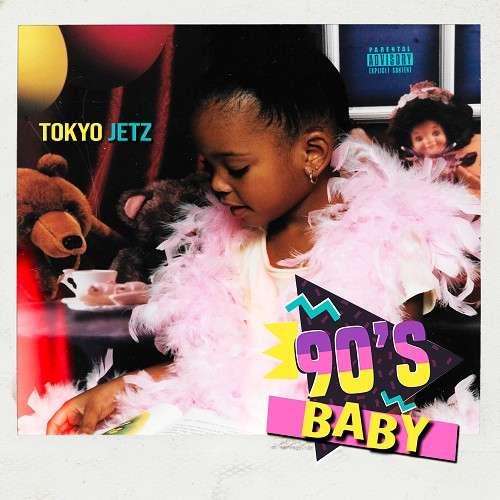 Tokyo Jetz - 90's Baby
