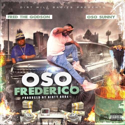 OSO Sunny & Fred The Godson - Oso Frederico