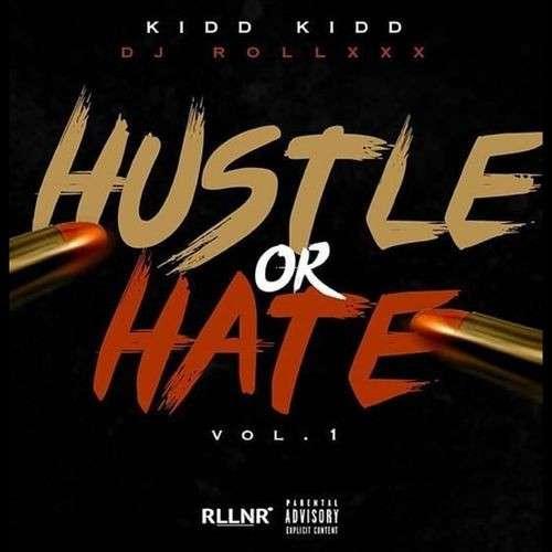 Kidd Kidd - Hustle Or Hate