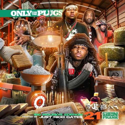 Various Artists - Only For The Plugs 21 (Hosted By Just Rich Gates)