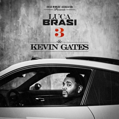 Luca Brasi 3 - Kevin Gates