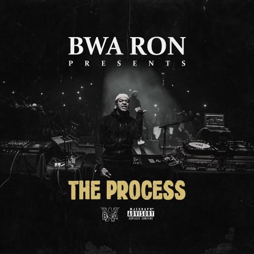 The Process - BWA Ron