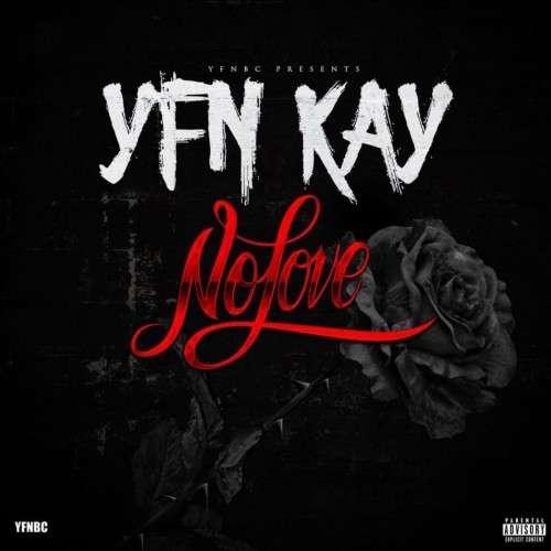 YFN Kay - No Love