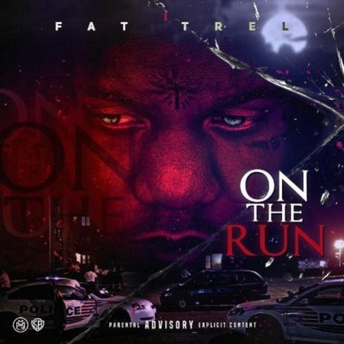 On The Run - Fat Trel