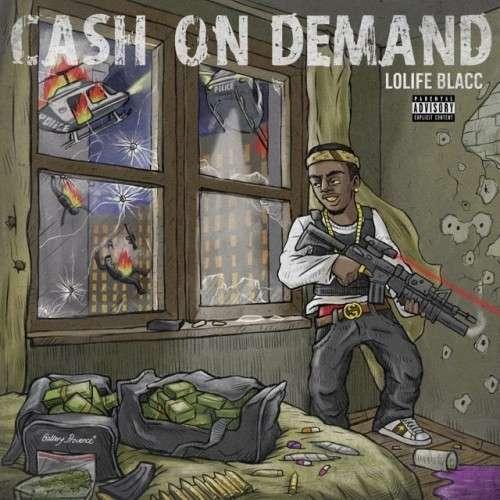 LoLife Blacc - Cash On Demand