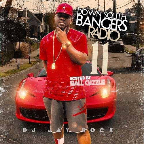 Various Artists - Down South Bangers Radio 11 (Hosted By Ball Gizzle)