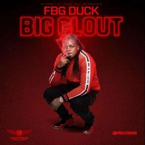 FBG Duck - Big Clout