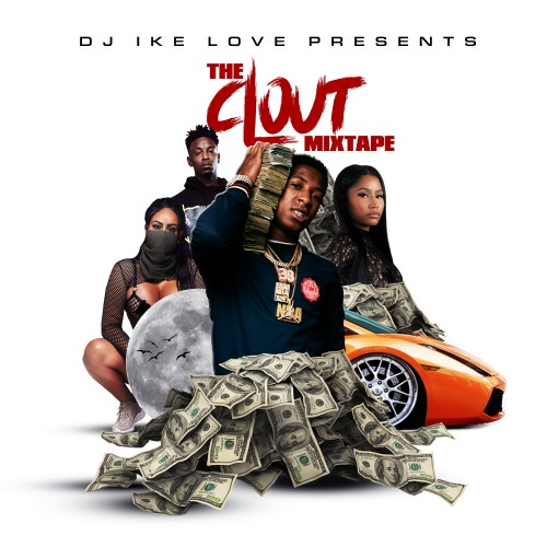 The Clout Mixtape - DJ Ike Love