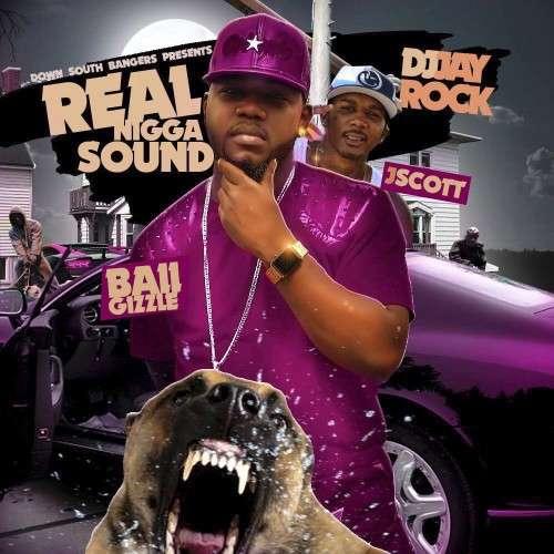 Ball Gizzle & J Scott - Real Nigga Sound