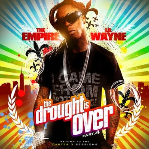 The Drought Is Over, Part 4 - Lil Wayne (The Empire)