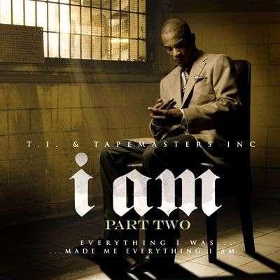 T.I. - I Am, Part 2