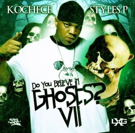 Do You Believe In Ghosts? Vol. 7 - Styles P (Kochece)