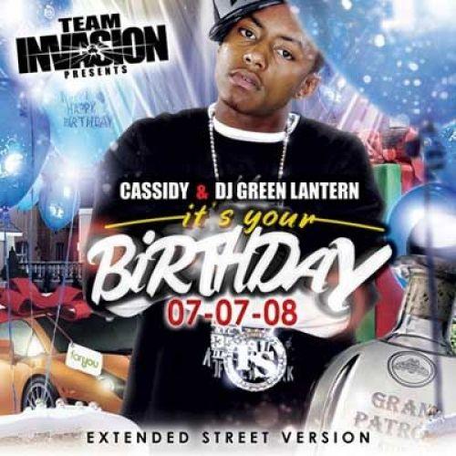 It's Your Birthday 07-07-08 (Extended Street Version) - Cassidy (DJ Green Lantern)