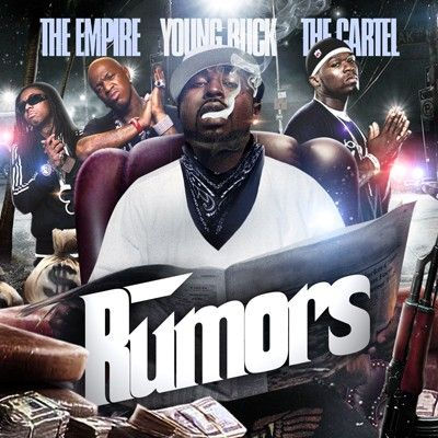 Rumors - Young Buck (The Empire, The Cartel)