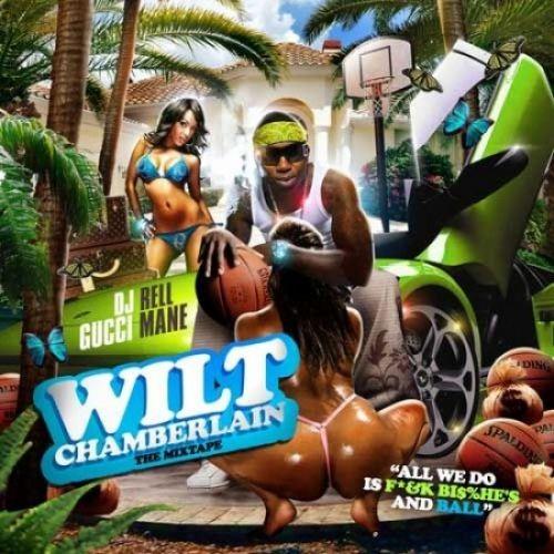 Wilt Chamberlain - Gucci Mane (DJ Rell)