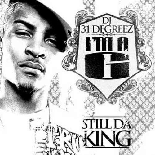 T.I. - I'm A G (Still Da King)
