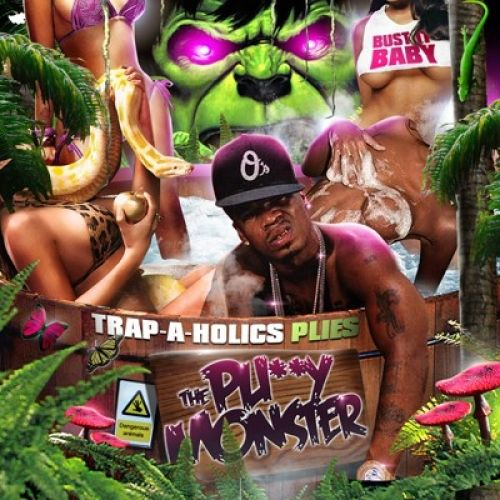 The Pussy Monster - Plies (Trap-A-Holics)