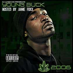 Young Buck - Chronic 2006 (Hosted by Jamie Foxx)
