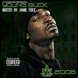 Chronic 2006 (Hosted by Jamie Foxx) - Young Buck (DJ Whoo Kid)