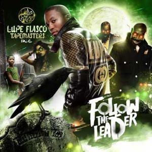 Follow The Leader - Lupe Fiasco (Tapemasters Inc.)