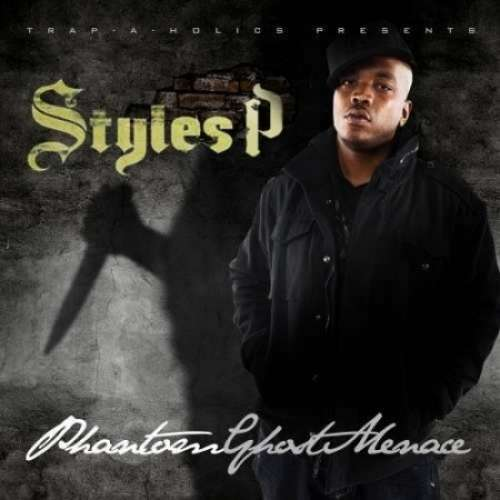 Styles P - Phantom Ghost Menace