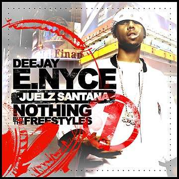 Juelz Santana - Nothing But the Freestyles